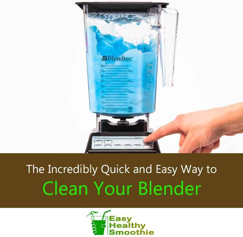 The Incredibly Quick and Easy Way to Clean Your Blender