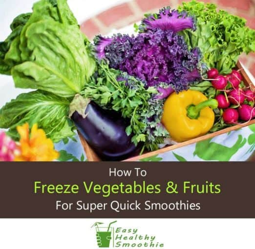 How to freeze vegetables and fruits for quick smoothie prep