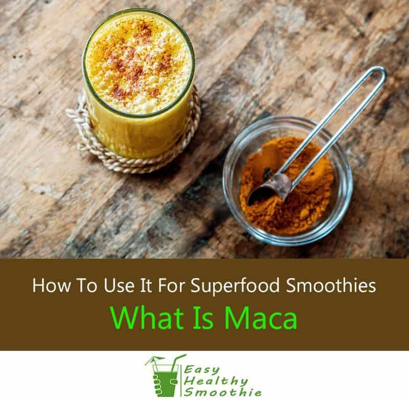 What is Maca and how you can use it to make a superfood smoothie