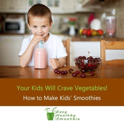 Vegetable Smoothies Your Kids Will Love - Featured Image