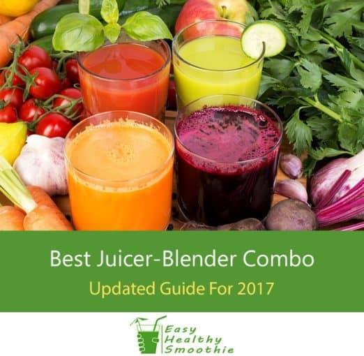 The Best Juicer Blender Combo for 2017