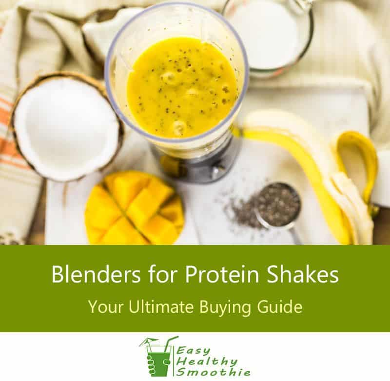 Ultimate Guide for Blenders for Protein Shakes - Featured Image