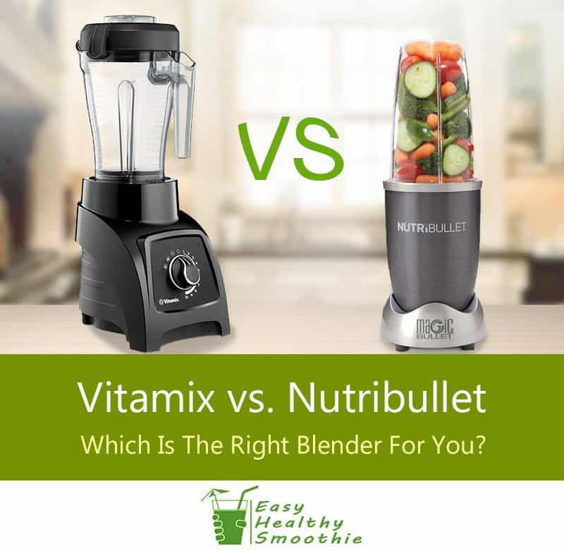 Vitamix vs. Nutribullet - Featured Image
