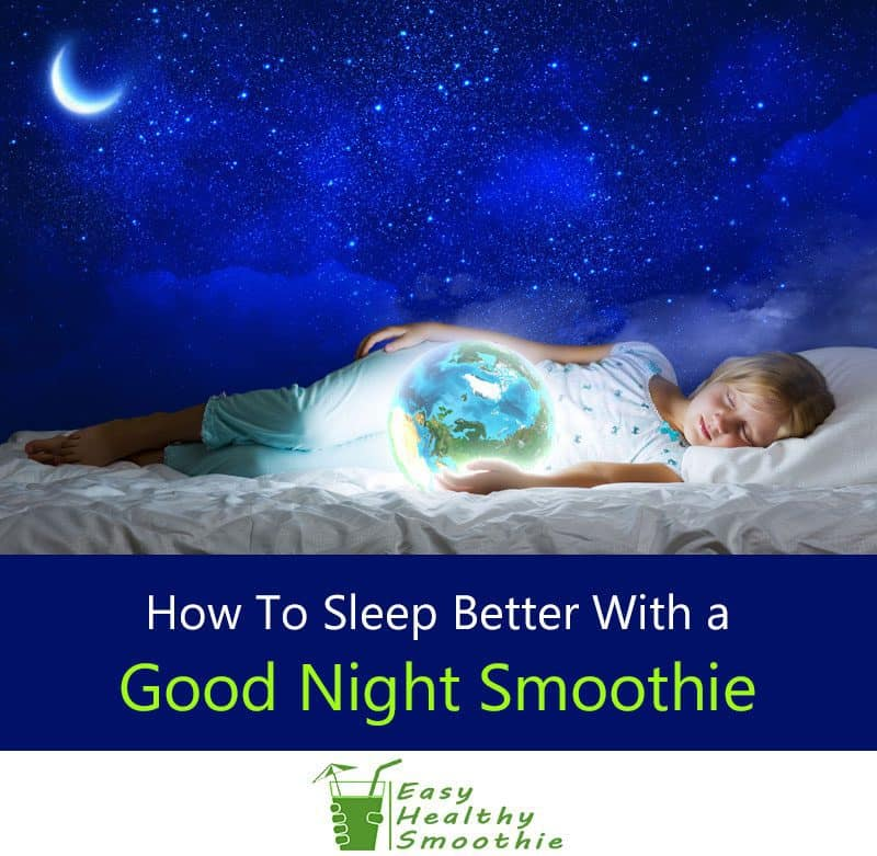 How to Sleep Better With a Good Night Smoothie