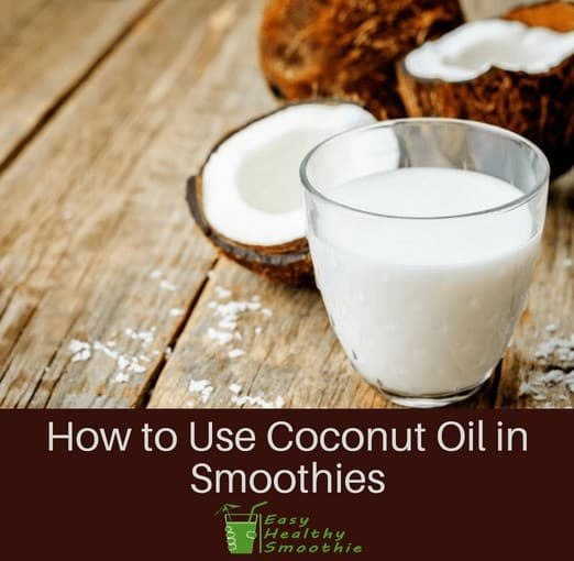How to Use Coconut Oil in Smoothies