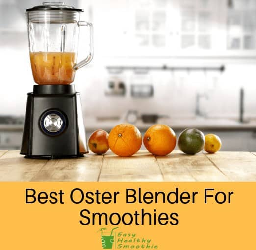 best oster blender for smoothies