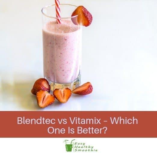Blendtec vs Vitamix